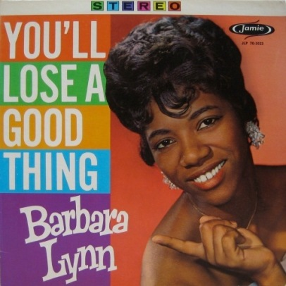 Song Of The Day Barbara Lynn You Ll Lose A Good Thing