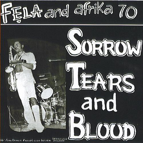 "Song of the Day: Fela Kuti, ""Sorrow, Tears and Blood"